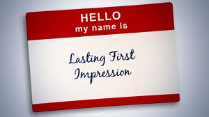 First Impressions are Important and Lasting