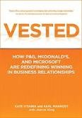 Book Review: Vested: How P&G, McDonald's, and Microsoft are Redefining Winning in Business Relationships